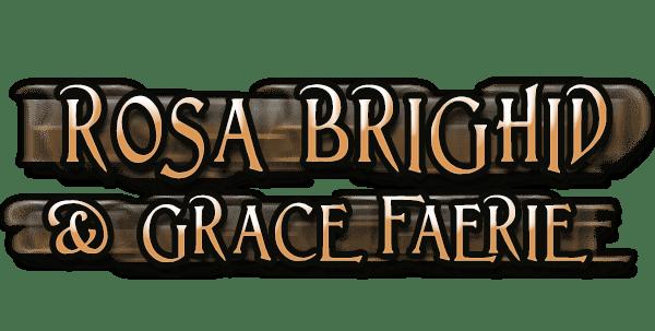 Rosa Brighid & Grace Faeirie